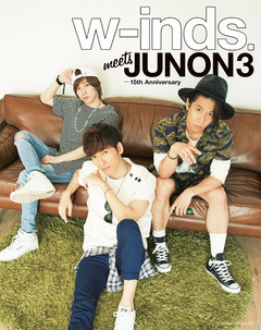 w‐inds. meets JUNON 3 ‐15th Anniversary