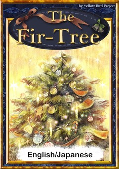 The Fir‐Tree 【English/Japanese versions】