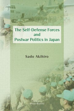 The Self-Defense Forces and Postwar Politics in Japan