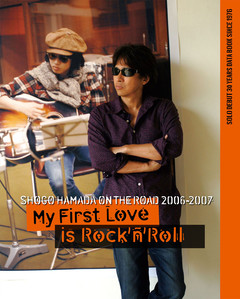 "ON THE ROAD 2006‐2007 ""MY FIRST LOVE IS ROCK'N'ROLL"""
