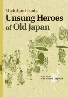 Unsung Heroes of Old Japan