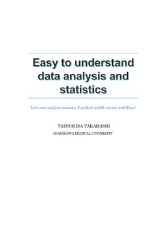 Easy to understand data analysis and statistics ‐Let's start analysis statistics of medical and life science with Excel‐