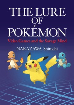 The Lure of Pokemon: Video Games and the Savage Mind