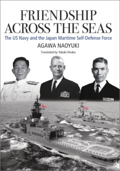 Friendship across the Seas: The US Navy and the Japan Maritime Self-Defense Force